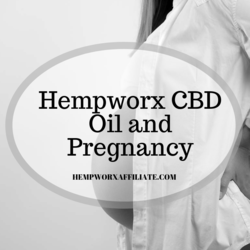 Hempworx CBD Oil and Pregnancy